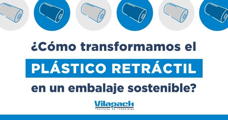 Transformar plástico retráctil en un embalaje sostenible